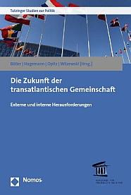 Die Zukunft Der Transatlantischen Gemeinschaft. Ed. By Florian Böller Et  Al. (Baden Baden: Nomos, 2017).
